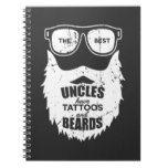 Best Uncles Beards Tattoos Husband Notebook | Zazzle.com