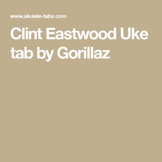 Clint Eastwood Uke tab by Gorillaz | uke songs | Pinterest ...