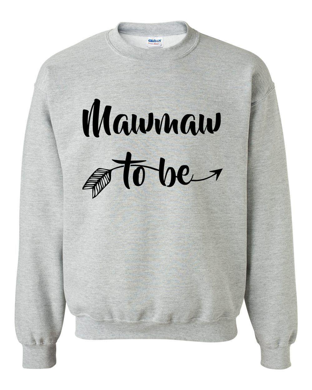 Mawmaw To Be Sweatshirt Grandparents Gifts Birthday Shirt Gift Tees Grandma Grandmother Tshirt