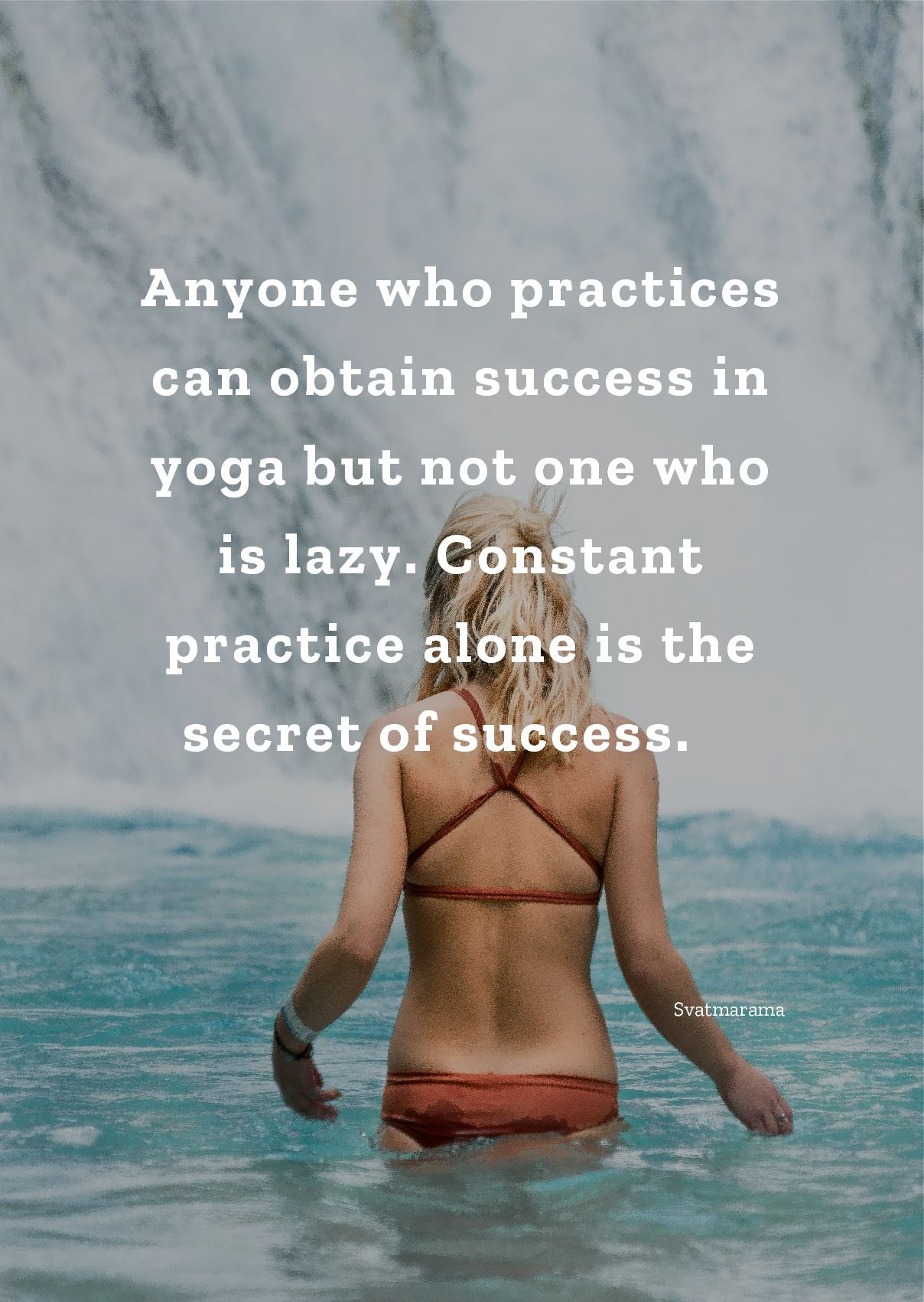 Anyone Who Practices Can Obtain Success In Yoga But Not One Who Is