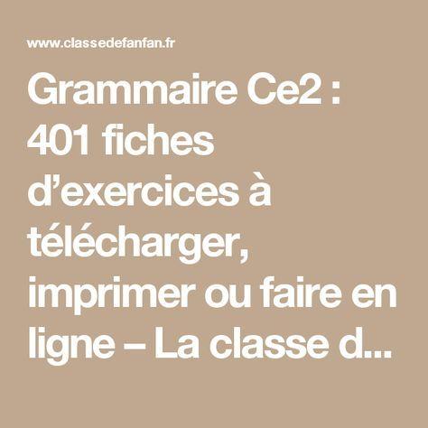 Grammaire Ce2 : 401 fiches d'exercices à télécharger ...
