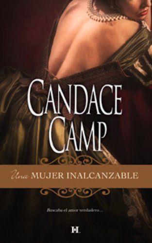 Una Mujer Inalcanzable Candace Camp Spanish Edition Span Lang Es Modern Pkyria Moreland Era L Leer Novelas Romanticas Libros Para Leer Libros De Romance