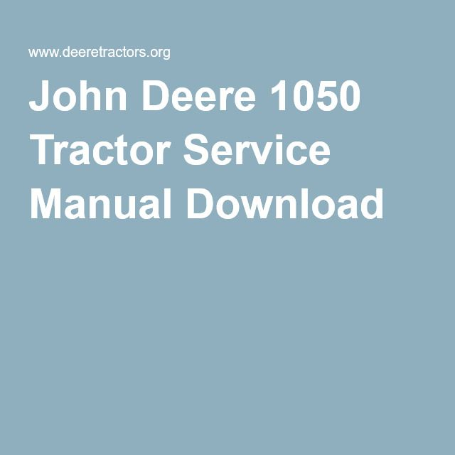 pin on john deere 1050 tractor service manual download