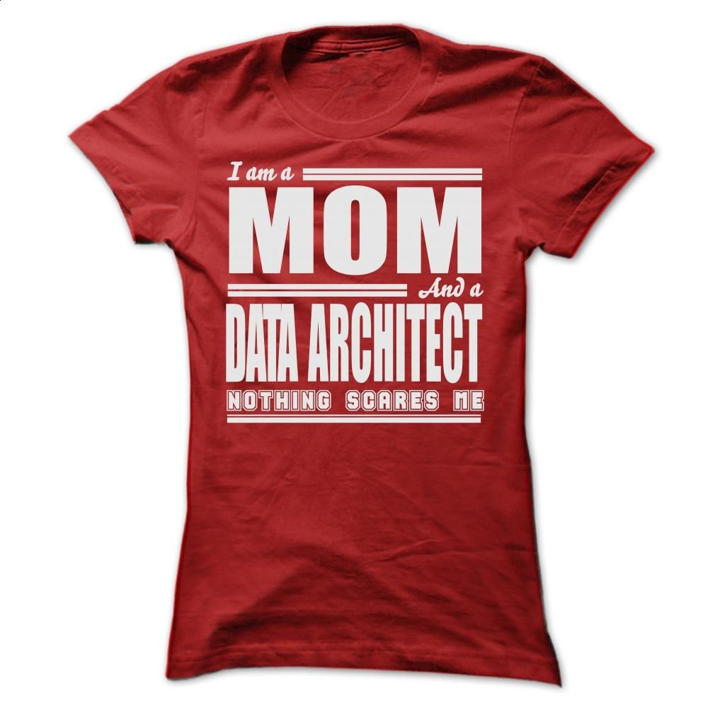 I AM A MOM AND A DATA ARCHITECT SHIRTS T Shirts, Hoodies, Sweatshirts - #tees #girls. CHECK PRICE => https://www.sunfrog.com/LifeStyle/I-AM-A-MOM-AND-A-DATA-ARCHITECT-SHIRTS-Ladies.html?id=60505