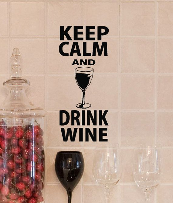 Keep Calm And Drink Wine Vinyl Decal Words With Wine Glass