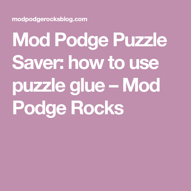 How to Use Puzzle Glue: Mod Podge Puzzle Saver | Puzzle glue