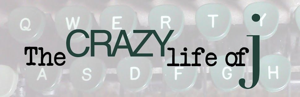 The Crazy Life of J