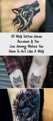 50 Wolf Tattoo Ideas  Because If You Live Among Wolves You Have To Act Like A W  50 Wolf Tattoo Ideas  Because If You Live Among Wolves You Have To Act Like A W 50 Wolf T...