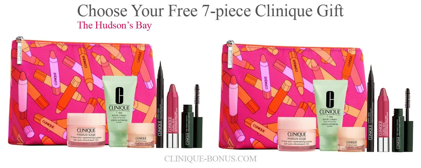 Receive Your Choice Of 7 Pc Clinique Gift From The Hudson S Bay In Canada When You Spend 39 Or More On Clinique Clinique Gift Clinique Free Cosmetics
