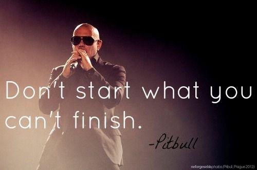 Pitbull Quotes Singer Google Search Pitbull Quotes Pitbull Lyrics Singer Quote