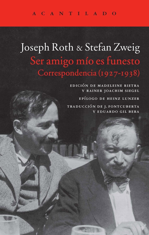 Ser Amigo Mio Es Funesto Correspondencia 1927 1938 Joseph Roth Stefan Zweig Stefan Zweig Kunst Und Literatur Schriftsteller