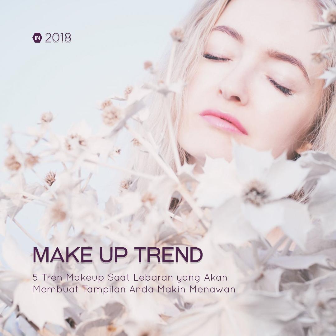 5 Tren Makeup Saat Lebaran yang Akan Membuat Tampilan Anda