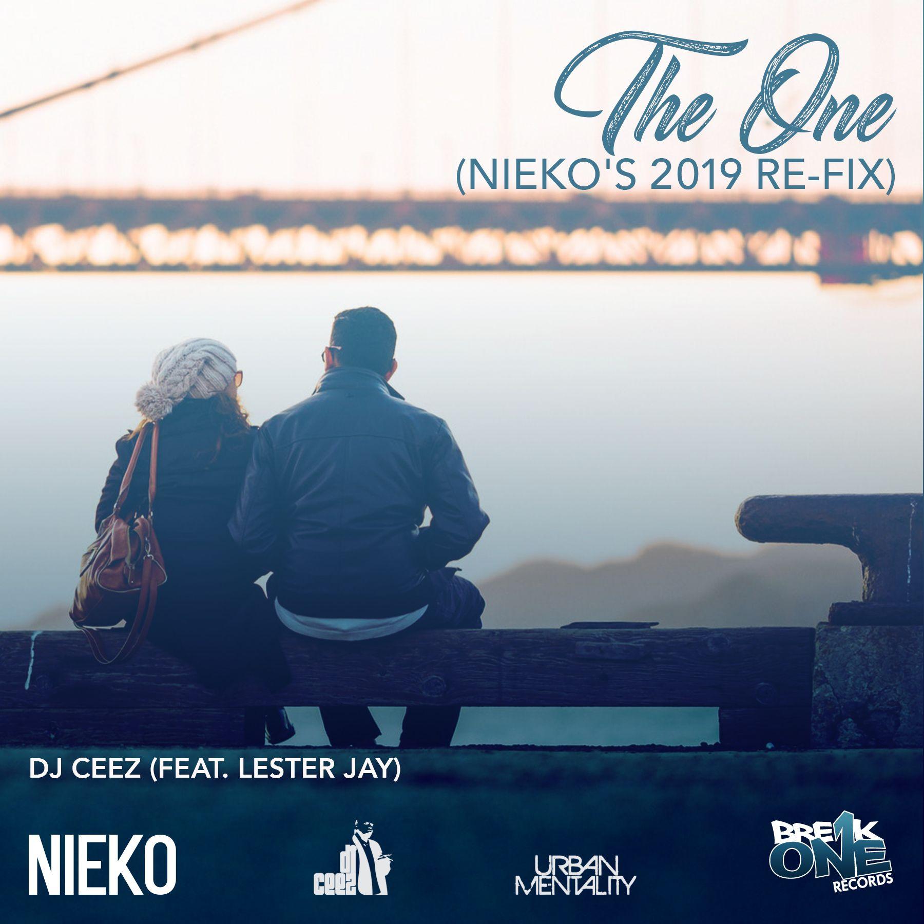 The One Nieko S 2019 Re Fix Dj Ceez Feat Lester Jay