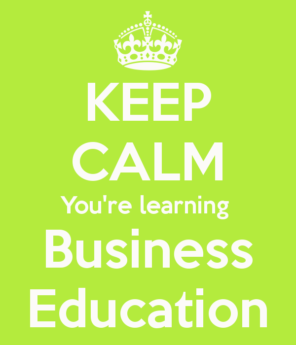 KEEP CALM You're learning Business Education | Classroom ...
