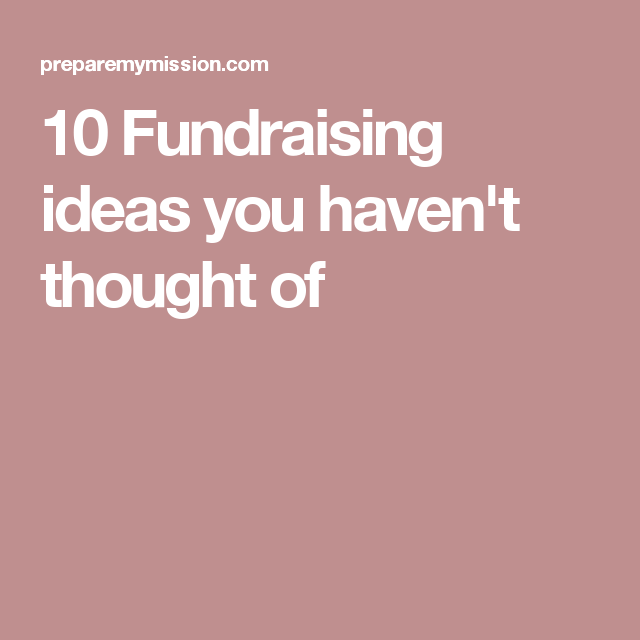 10 fundraising ideas you havent thought of