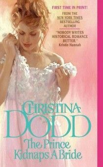 "THE PRINCE KIDNAPS A BRIDE by Christina Dodd (Book 3 in The Lost Princess #Historical #Romance Series) ""Betrothed in the cradle, Princess Sorcha and Prince Rainger were destined to rule their countries together. Then revolution swept the land, sending Sorcha to a remote Scottish island convent—and Rainger into a dungeon so deep rumor claimed he was dead..."" Click to read an excerpt!"