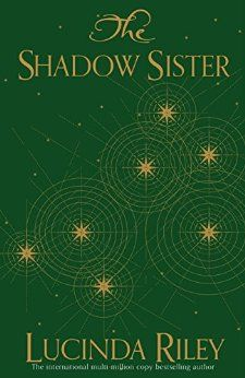 The Shadow Sister (The Seven Sisters Book 3) by [Riley, Lucinda]