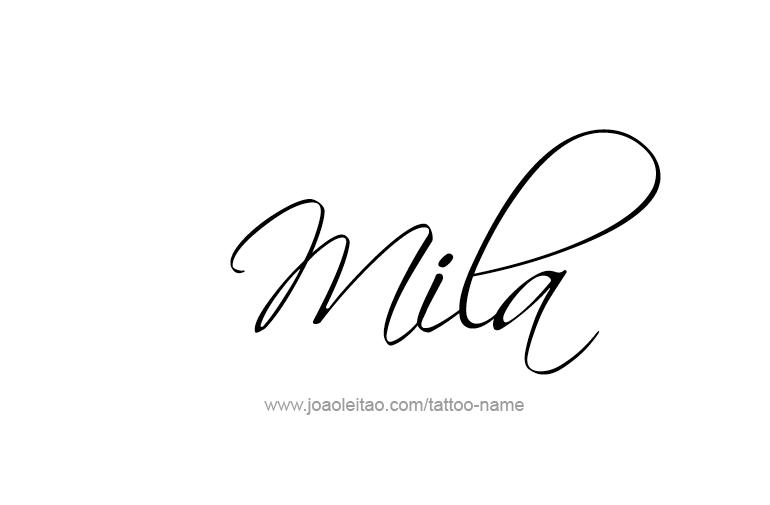 Mila Name Tattoo Designs  Tattoo Designs, Tattoo And