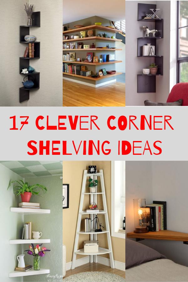 17 Clever Corner Shelving Ideas Corner Shelves Shelves Corner