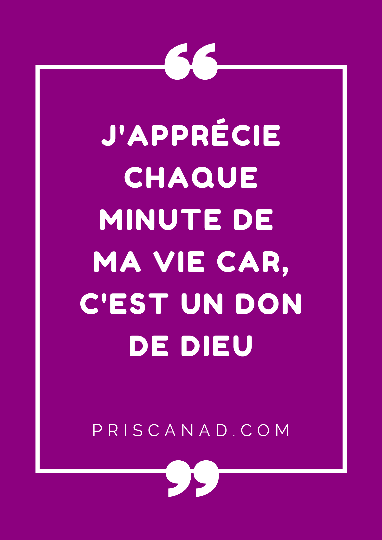 J Apprecie Chaque Minute De Ma Vie Car C Est Un Don De Dieu Motivation Inspiration Life Coaching Coach Citation Sur Dieu Coach De Vie Pensees Positives