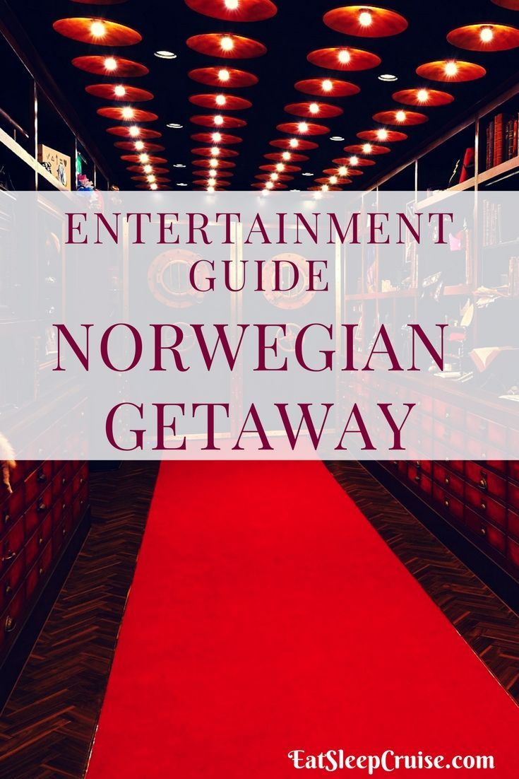 Our Insider S Guide To The Norwegian Getaway Entertainment Norwegian Cruise Getaway Cruise Travel Getaways