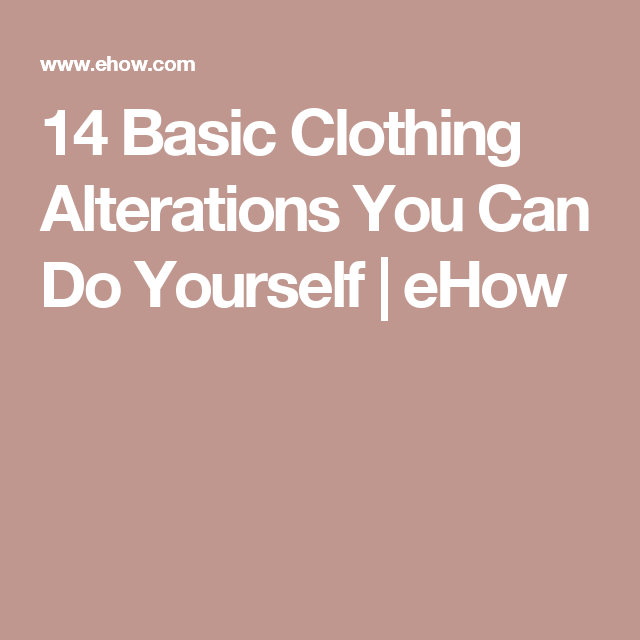 14 basic clothing alterations you can do yourself clothing 14 basic clothing alterations you can do yourself sewing hackseasy sewing projectssewing solutioingenieria Images
