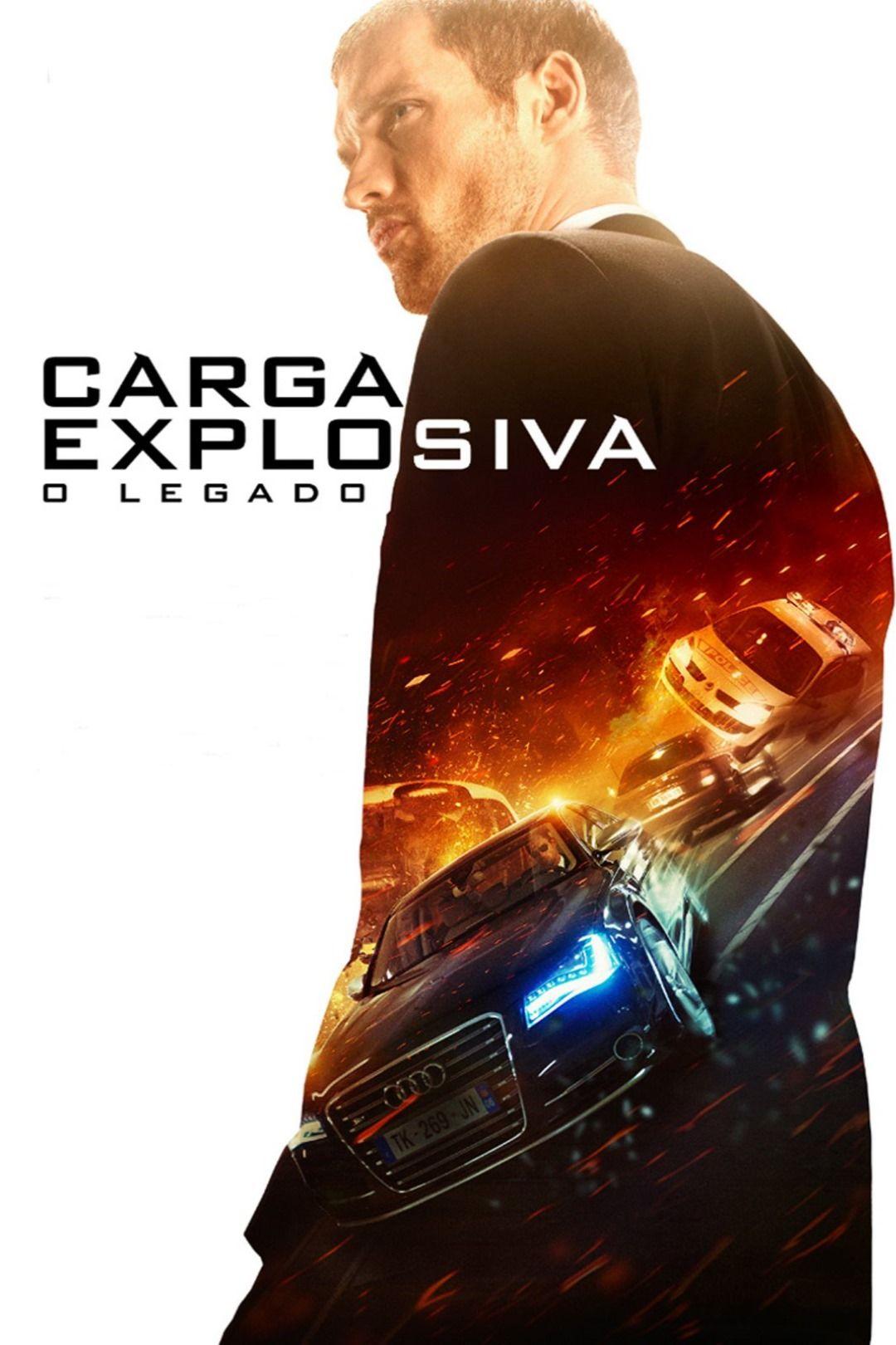 Carga Explosiva O Legado Carga Explosiva Filmes On Line Filmes Completos