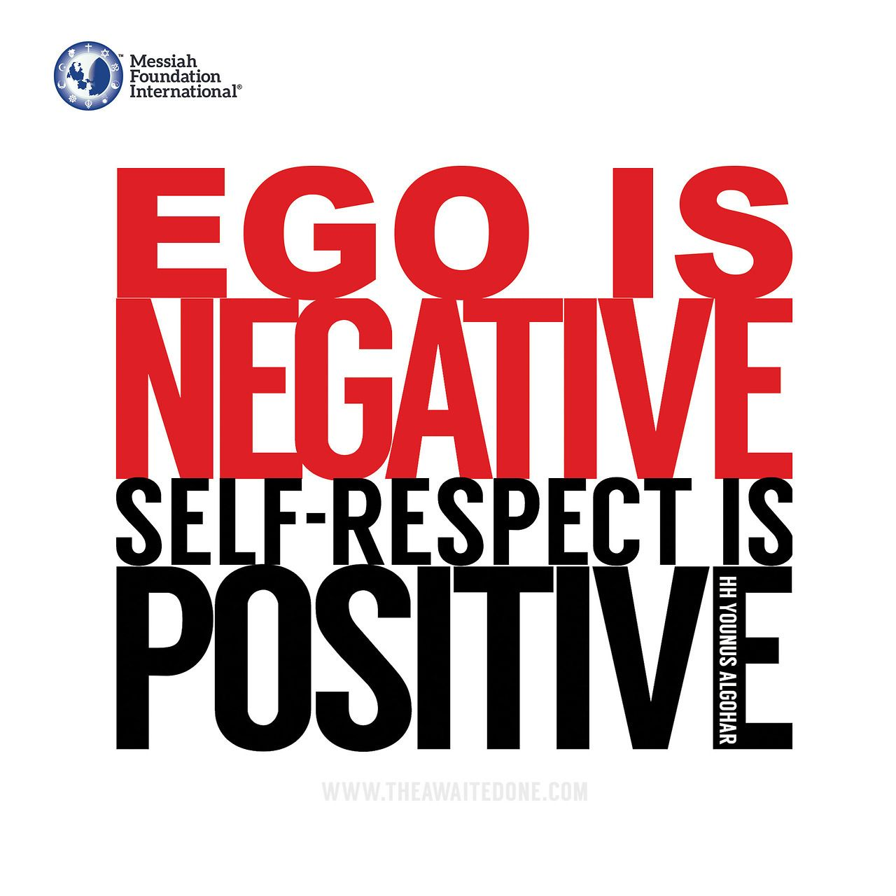 Ego Is Negative Self Respect Is Positive Younus Algohar Daily