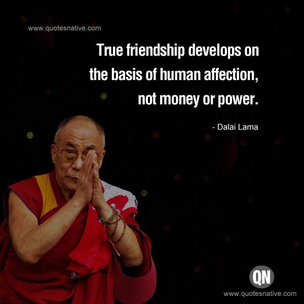True Friendship Developes | Dalai Lama Quotes | Quotes, Me quotes