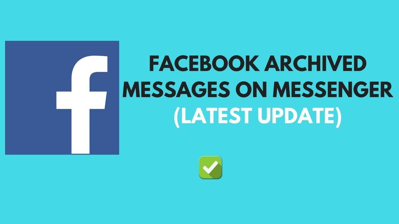 f054fc4313ef5be7cdb7b110266388f8 - How Do You Get To Archived Messages On Facebook