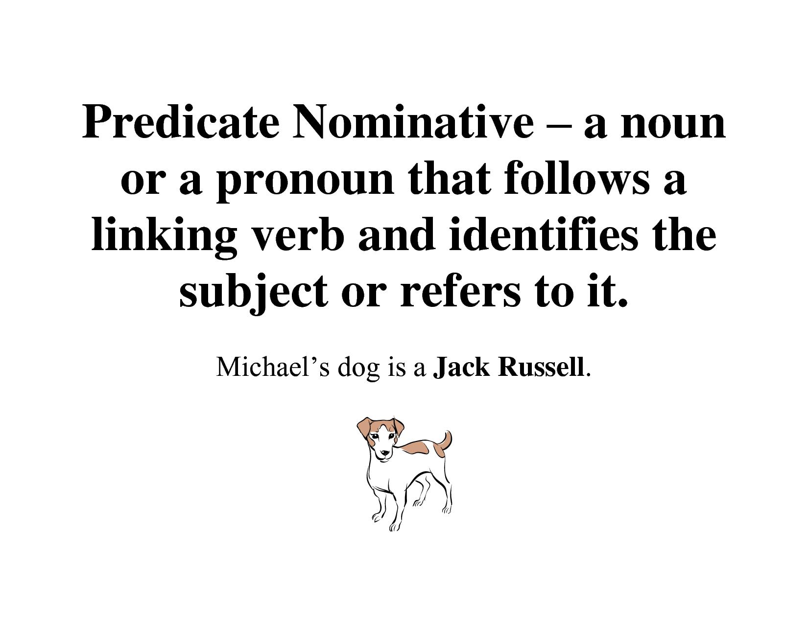 A Predicate Nominative Or Predicate Noun Only Completes An