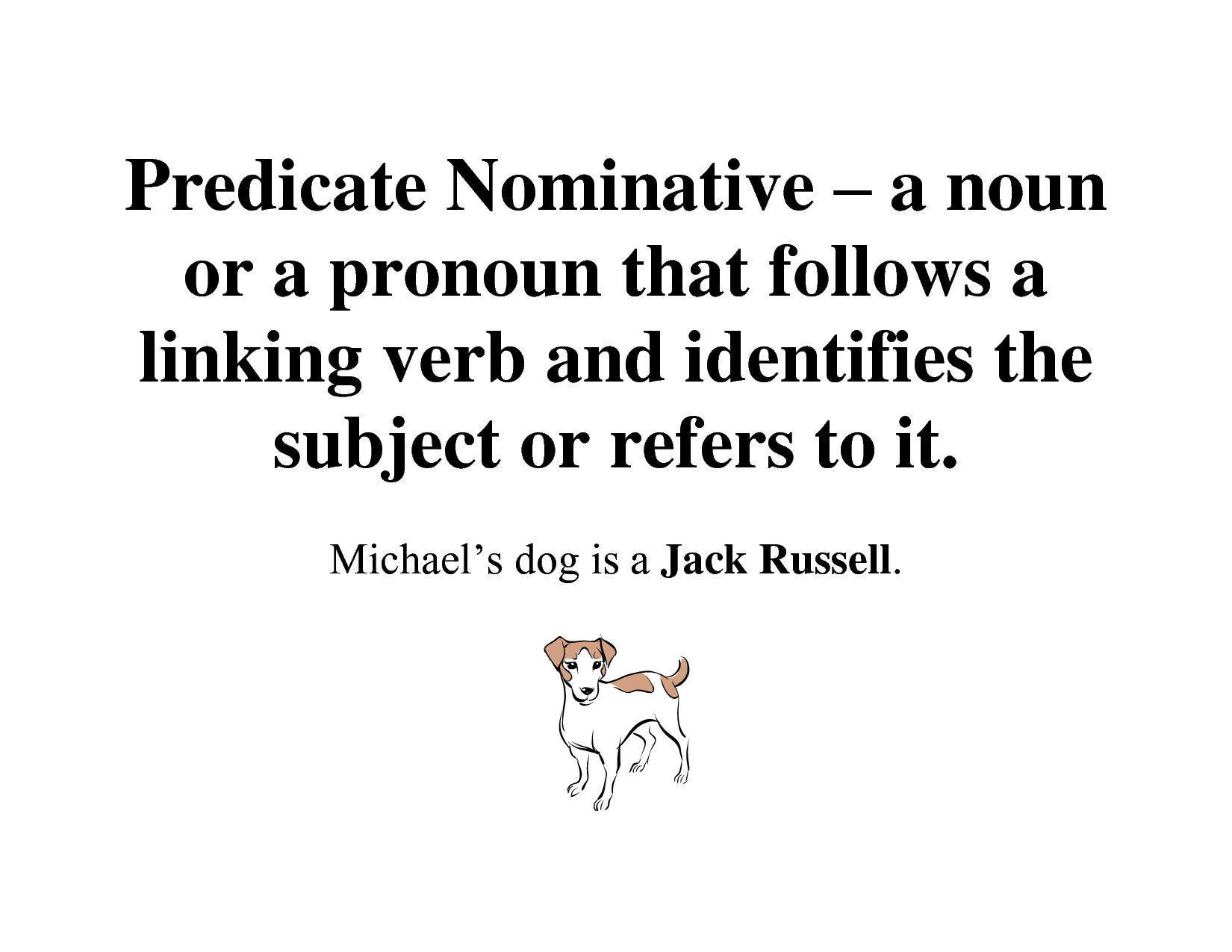 A Predicate Nominative Or Predicate Noun Only Completes An
