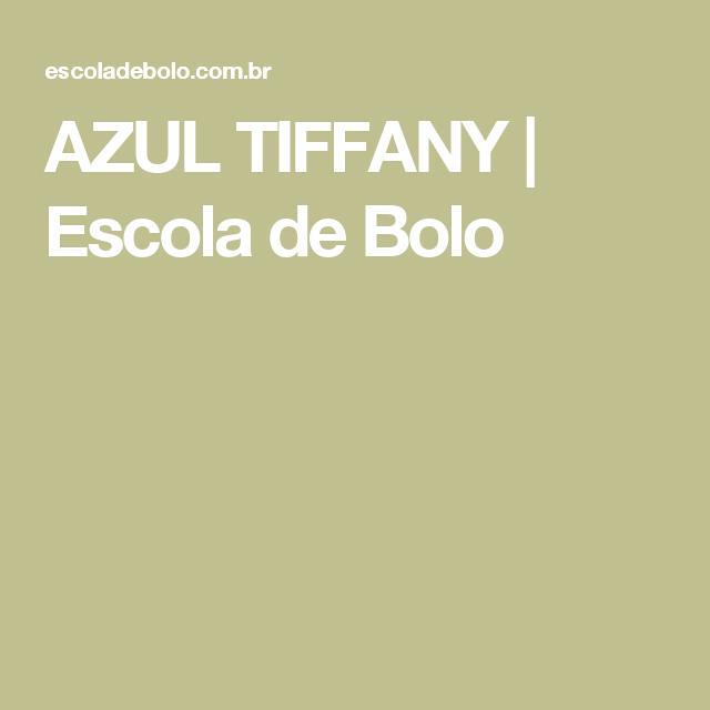 AZUL TIFFANY   Bolos   Pinterest   Bolo, Escola de bolo e Azul tiffany 38a504729b