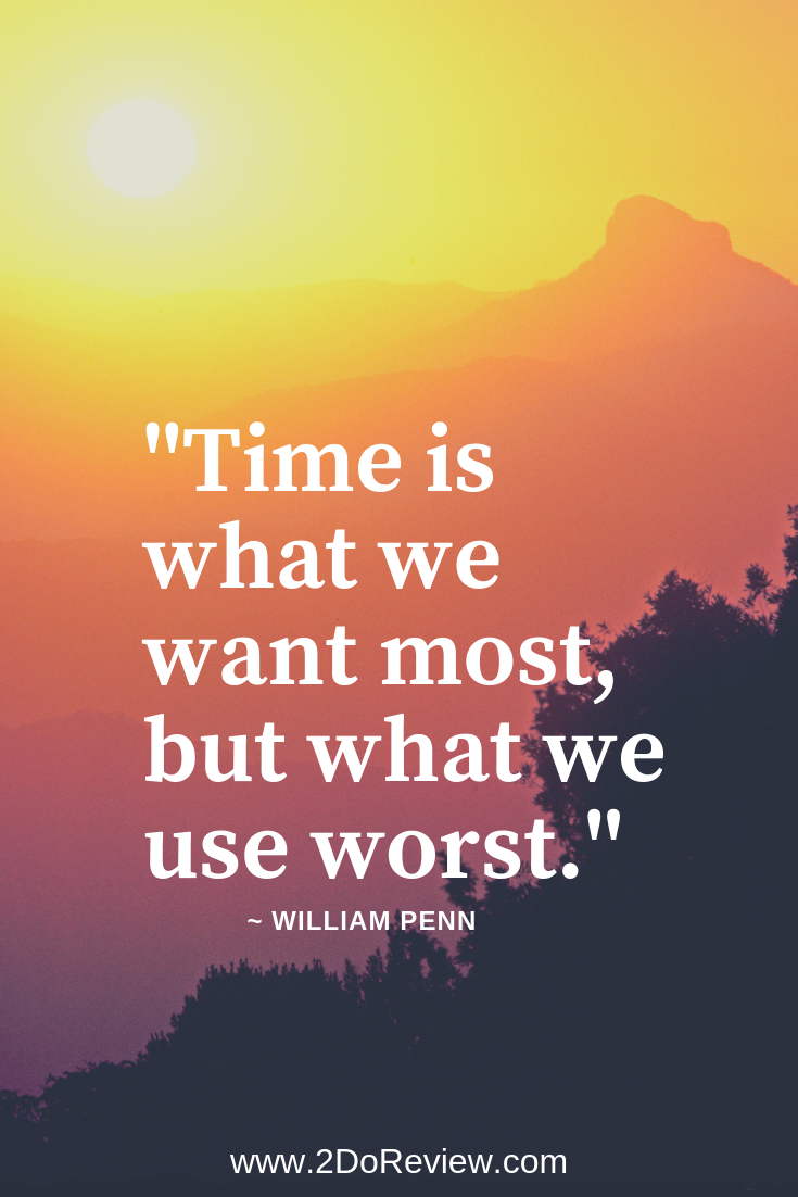 """""""Time is what we want most, but what we use worst."""" The"""