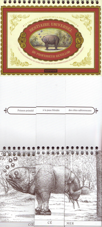 Bestiaire Universel Du Professeur Revillod Illustrations De Javier Saez Castan Textes De Miguel Murugarren Editions Au Ilustraciones Disenos De Unas Morocho
