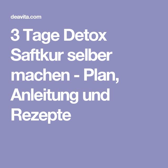 3 Tage Detox Saftkur Selber Machen Plan Anleitung Und Rezepte