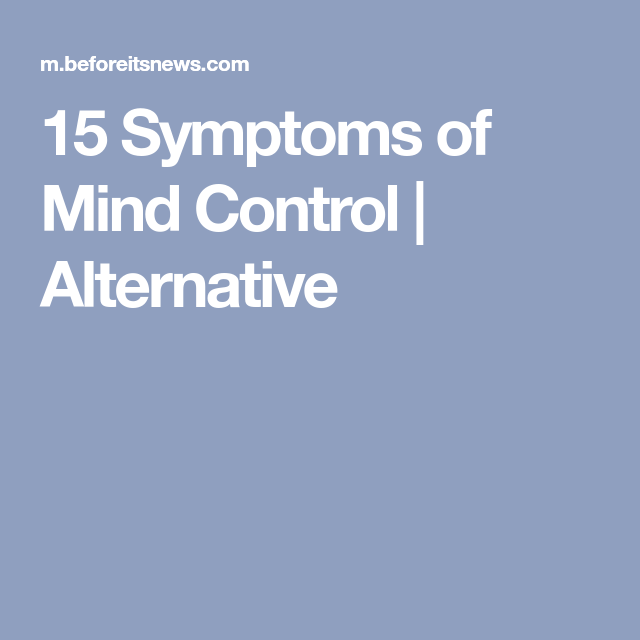 15 Symptoms of Mind Control | MK ULTRA