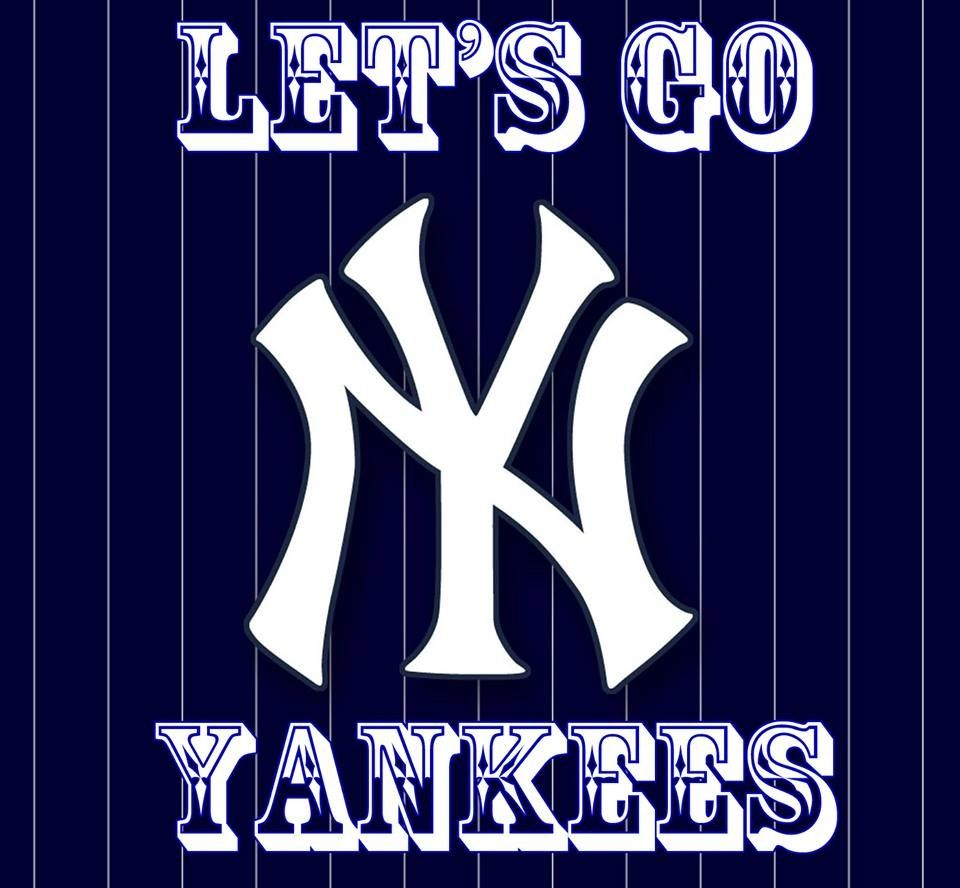 Let S Go Yankees New York Yankees Go Yankees Yankees Fan