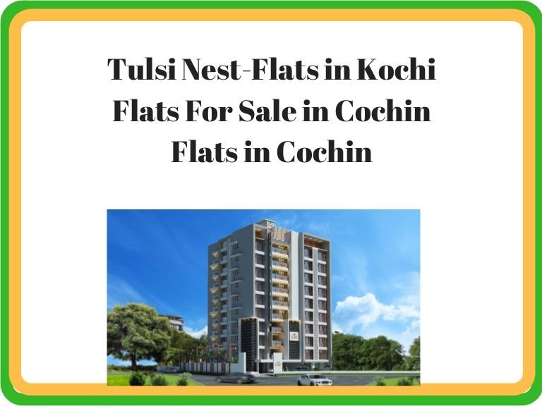 Flats in Kochi-Luxury Flats in Kochi-Flats For Sale in Cochin The Tulsi developers have flats in Kochi. The launched luxury flats in Cochin by Tulsi Developers have world class amenities. Book the flats in Kochi. The flats for sale in Kochi by Tulsi Developers.