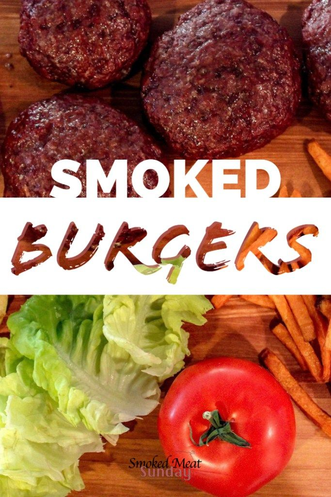 Smoked Burgers #grillingrecipes