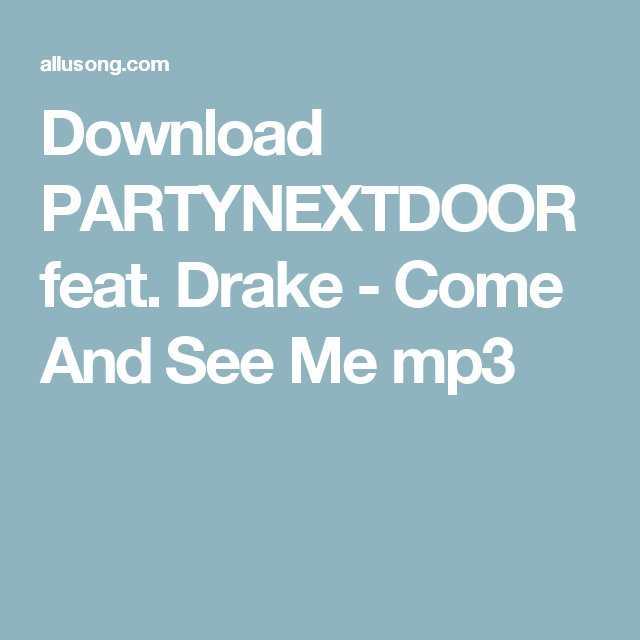 Download Partynextdoor Feat Drake Come And See Me Mp3 Mp3 Music Drake Mp3