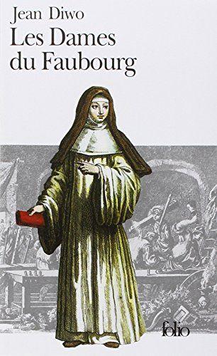Amazon Fr Les Dames Du Faubourg Jean Diwo Livres Telechargement Livre Bon Livre A Lire