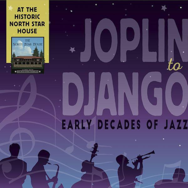 Joplin to Django – Early Decades of Jazz, North Star House, Sunday, July 31st, 4:30pm