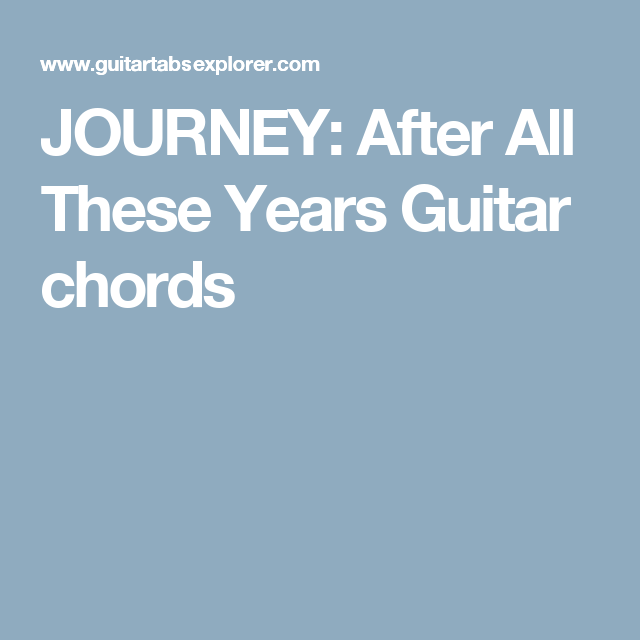 JOURNEY: After All These Years Guitar chords | chords - guitar/piano ...