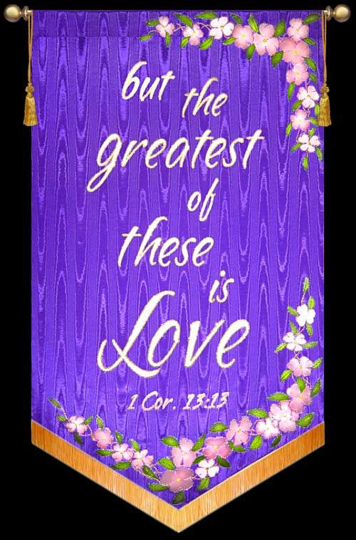 but the greatest of these is love purple stands for royalty