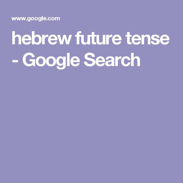 Hebrew Future Tense - Google Search