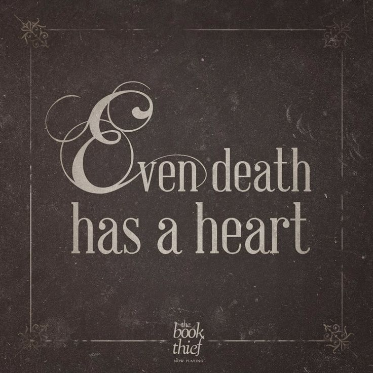 The Book Thief Death Quotes About Humans: Even Death Has A Heart - Google Search