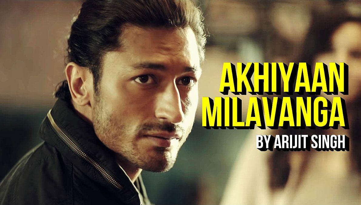 Akhiyaan Milavanga Lyrics Commando 3 Arijit Singh Lyrics Bollywood Songs Miss You Text