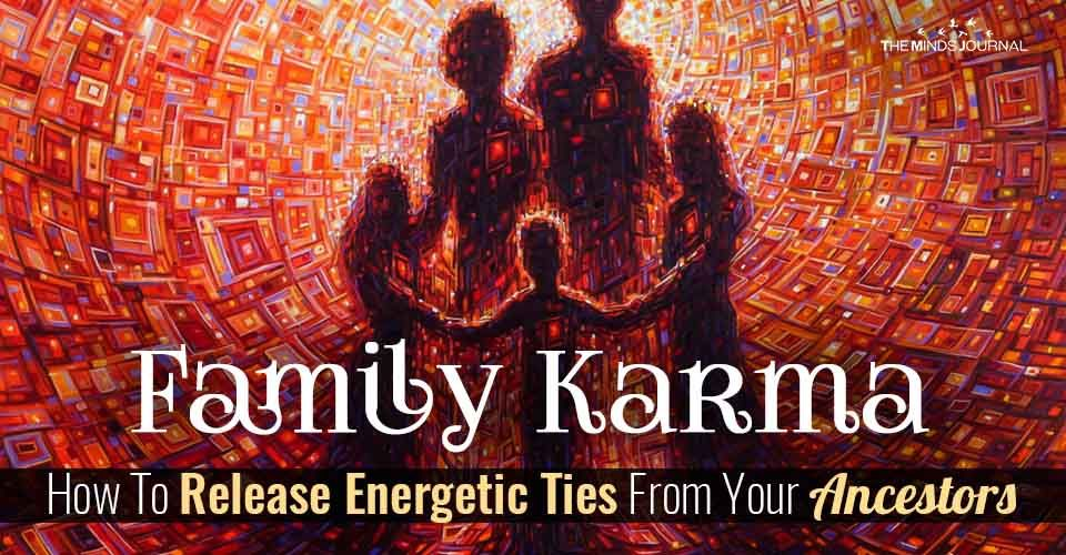 Have you ever heard of family karma? This article is on family karma, energetic ties and your family being your biggest trigger and teacher.