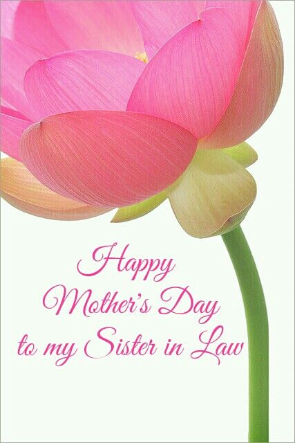 Happy Mothers Day To My Sister In Law Sister In Law Happy